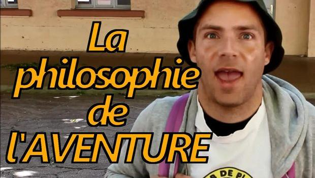 La philosophie de l'Aventure – EN VIDEO !